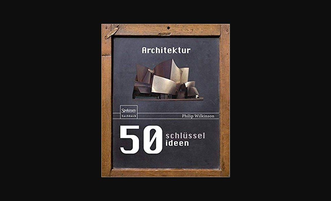 """Buchtipp: """"50 Schlüsselideen Architektur"""""""