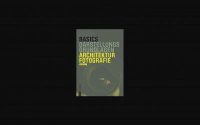 """Buchtipp: """"Basics Darstellungsgrundlagen Architekturfotografie"""""""